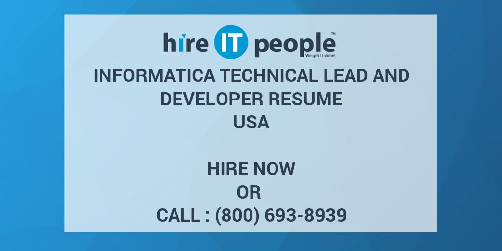 Informatica Technical Lead And Developer Resume   Hire IT People   We Get  IT Done