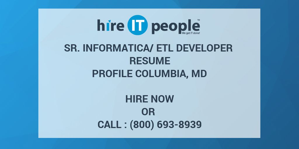 sr informatica etl developer resume profile columbia md hire