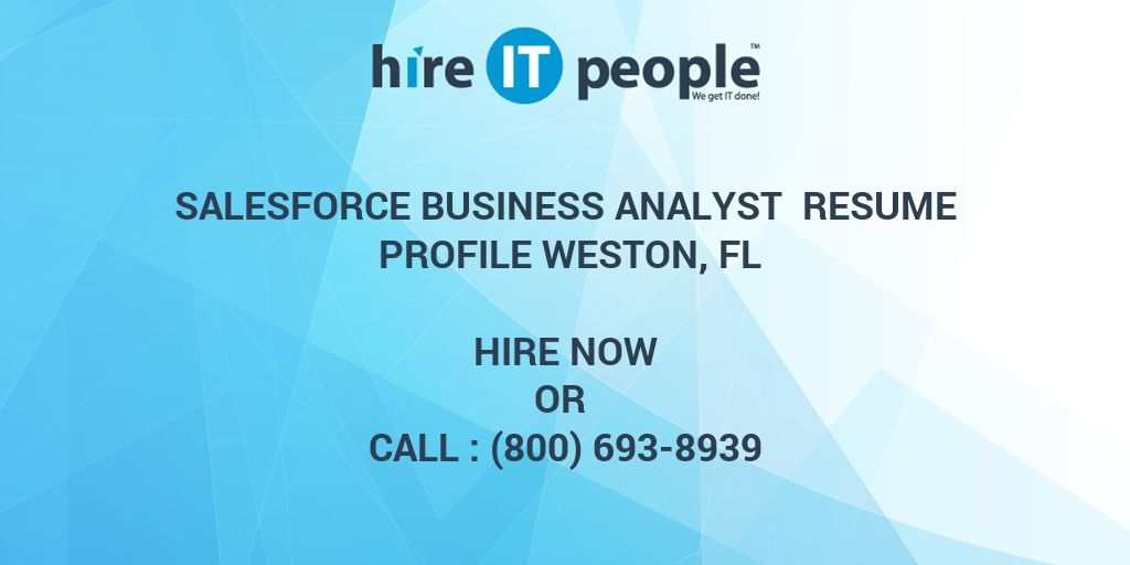 salesforce business analyst resume profile weston fl hire it people we get it done