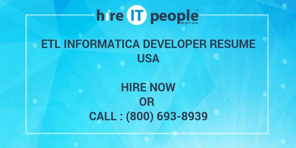 etl informatica developer resume hire it people we get it done
