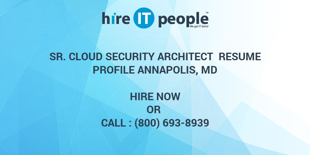 Sr. Cloud Security Architect Resume Profile Annapolis, MD - Hire IT ...