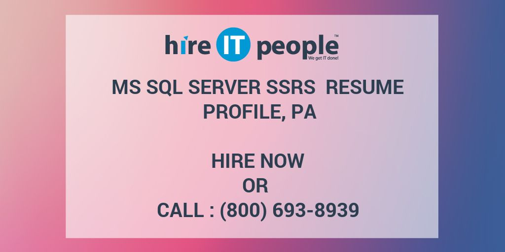 MS SQL Server SSRS Resume Profile, PA - Hire IT People - We get IT done