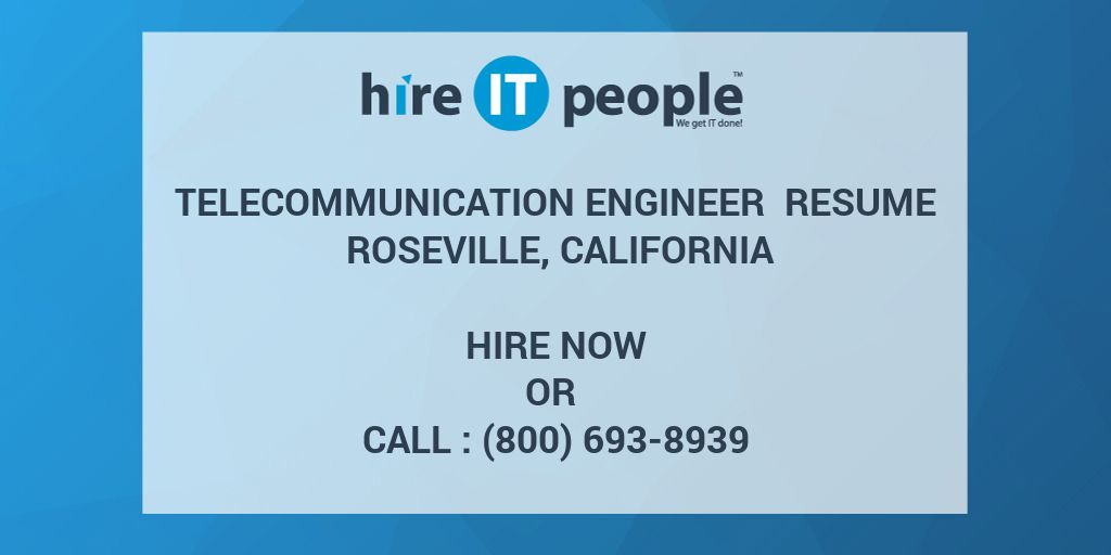 telecommunication engineer resume roseville california hire it