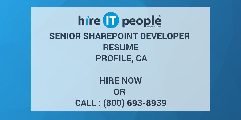 Senior Sharepoint Developer Resume Profile, CA   Hire IT People   We Get IT  Done