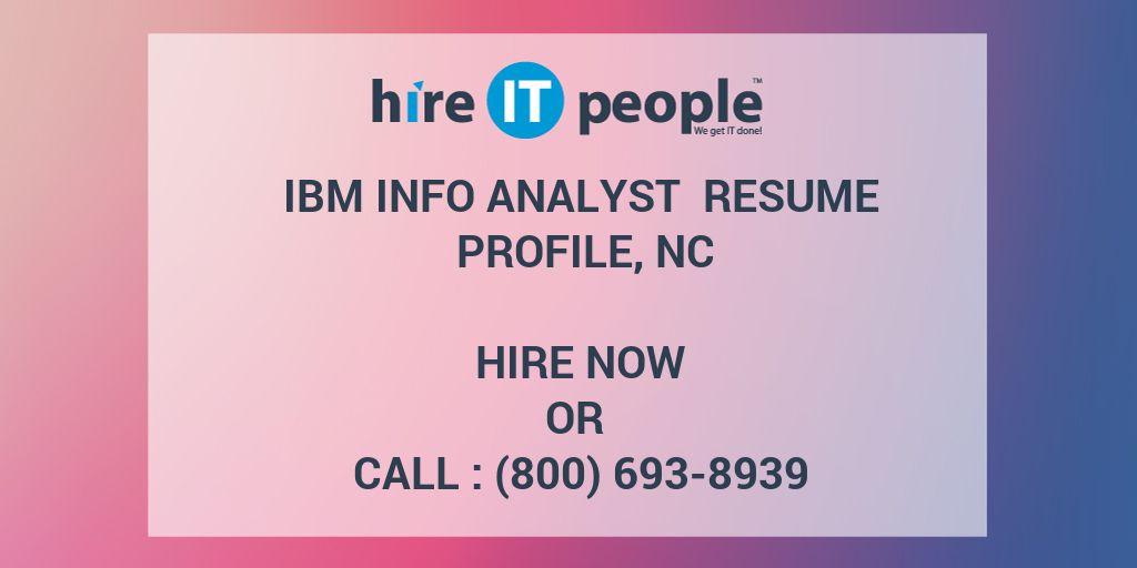 IBM Info Analyst Resume Profile, NC - Hire IT People - We