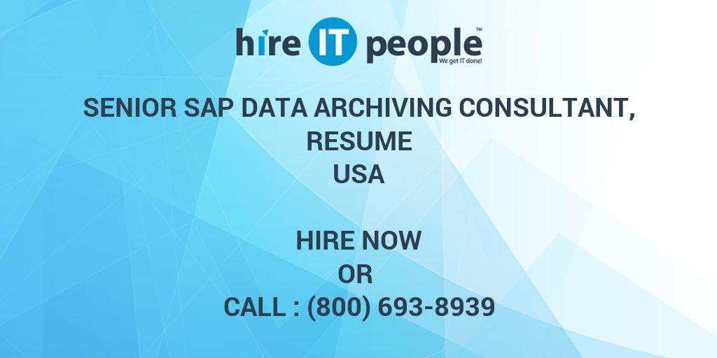 Senior SAP Data Archiving Consultant, resume - Hire IT