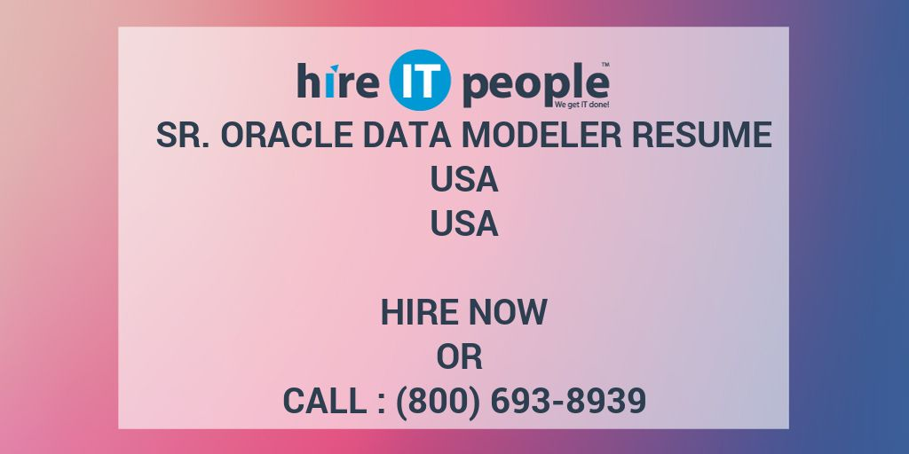 sr oracle data modeler resume usa hire it people we get it done