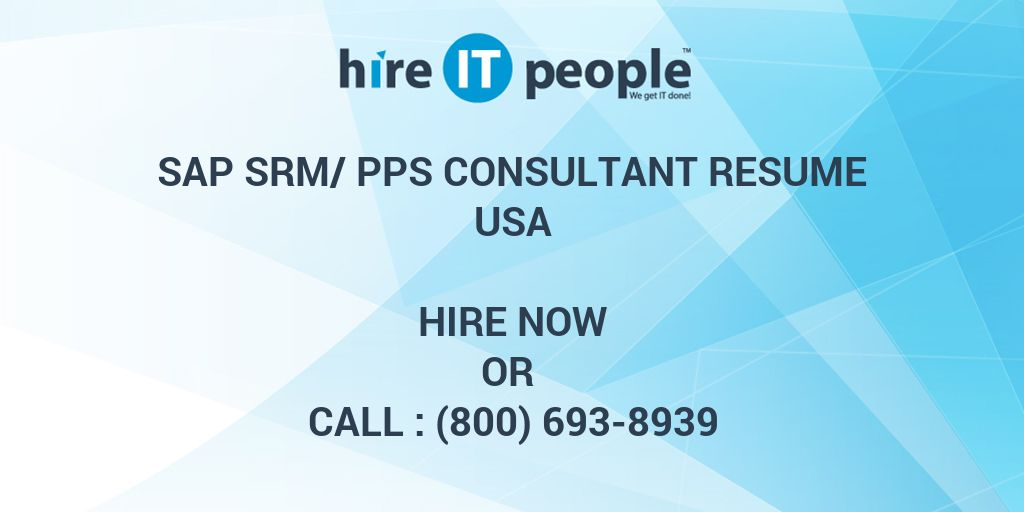 sap srm pps consultant resume hire it people we get it done