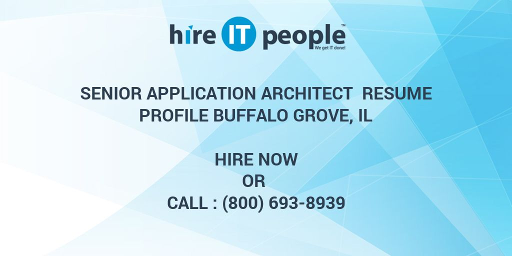 senior application architect resume profile buffalo grove il hire it people we get it done - Application Architect Resume