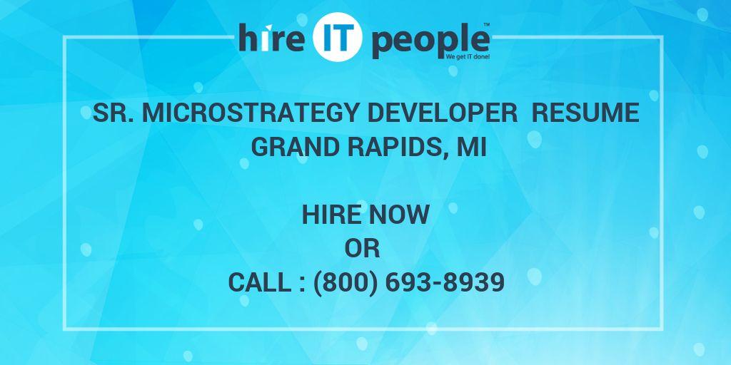 Sr Microstrategy Developer Resume Grand Rapids Mi Hire It People