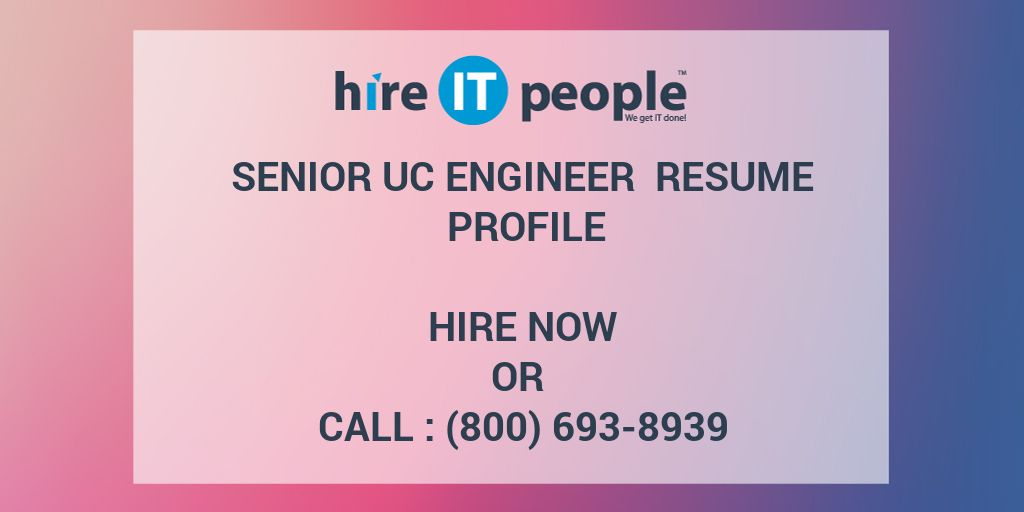 Senior UC Engineer Resume Profile - Hire IT People - We get IT done