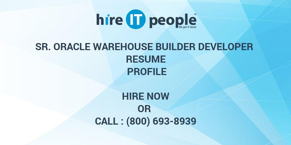 sr oracle warehouse builder developer resume profile hire it