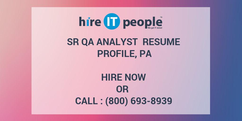 Sr QA Analyst Resume Profile, PA - Hire IT People - We get