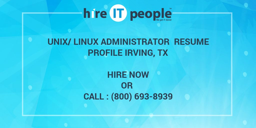 unix  linux administrator resume profile irving  tx
