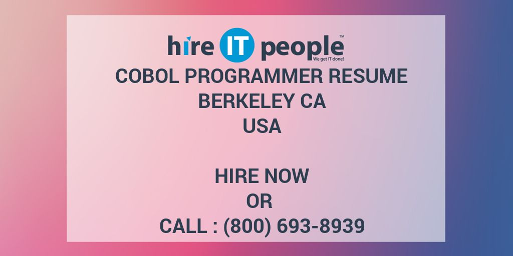 COBOL Programmer RESUME Berkeley CA - Hire IT People - We get IT done