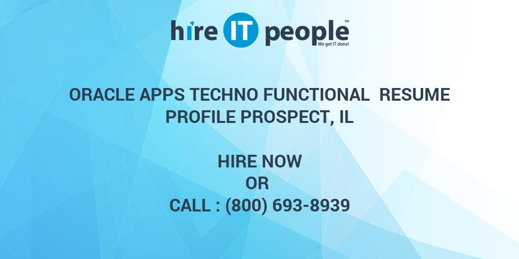 Oracle Apps Techno Functional Resume Profile Prospect, IL - Hire IT