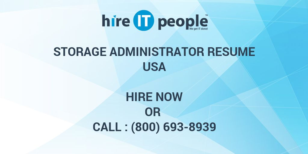 Storage Administrator Resume Hire IT People We Get IT Done