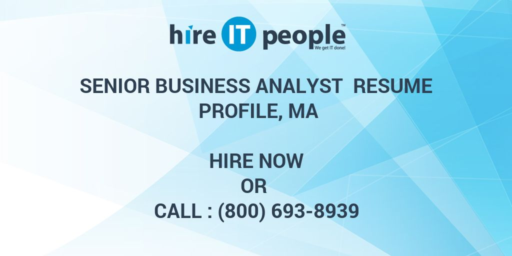Senior Business Analyst Resume Profile, MA - Hire IT People - We get ...