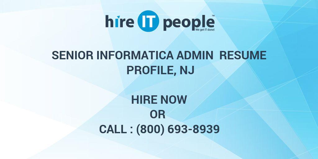 senior informatica admin resume profile nj hire it people we