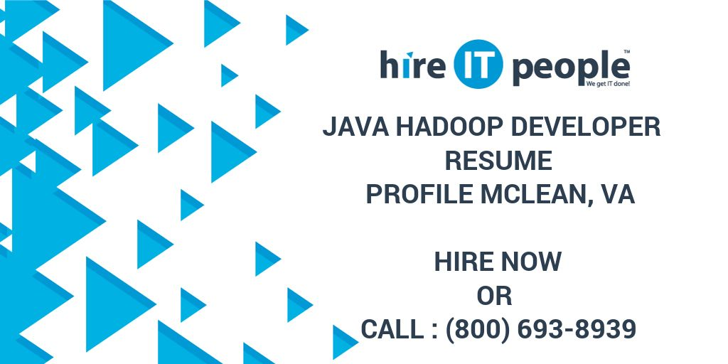 java hadoop developer resume profile mclean va hire it people we get it done