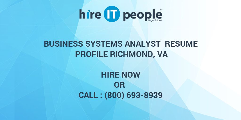 business systems analyst resume profile richmond  va - hire it people