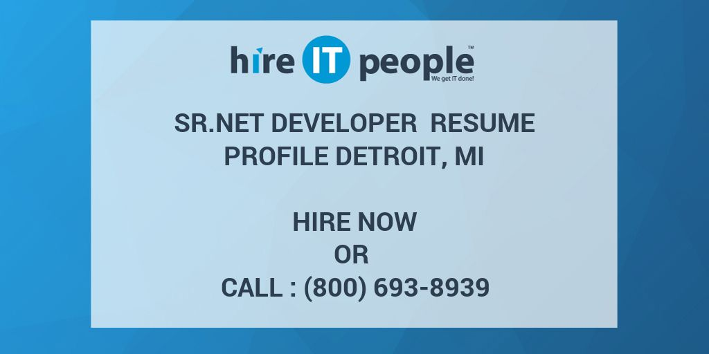 Sr Net Developer Resume Profile Detroit, MI - Hire IT People