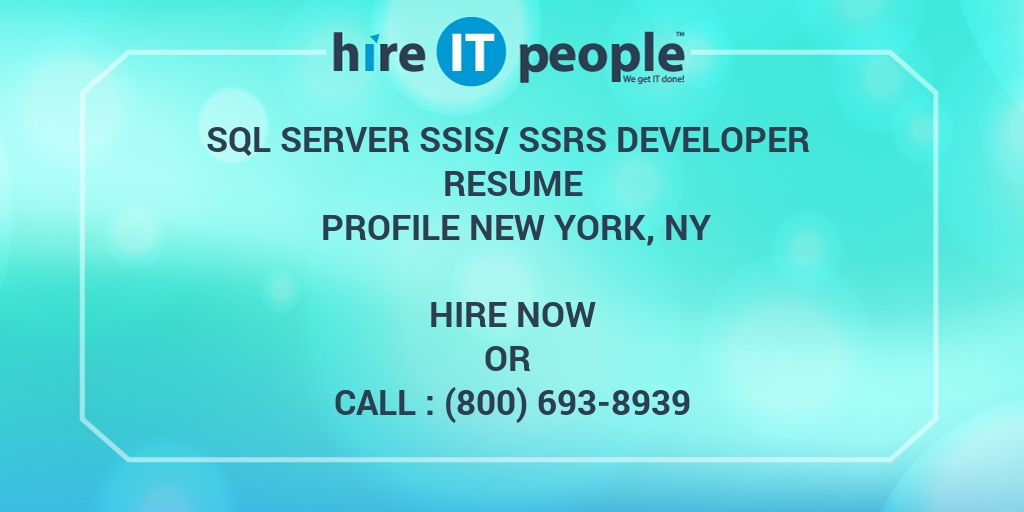 sql server ssis ssrs developer resume profile new york ny hire