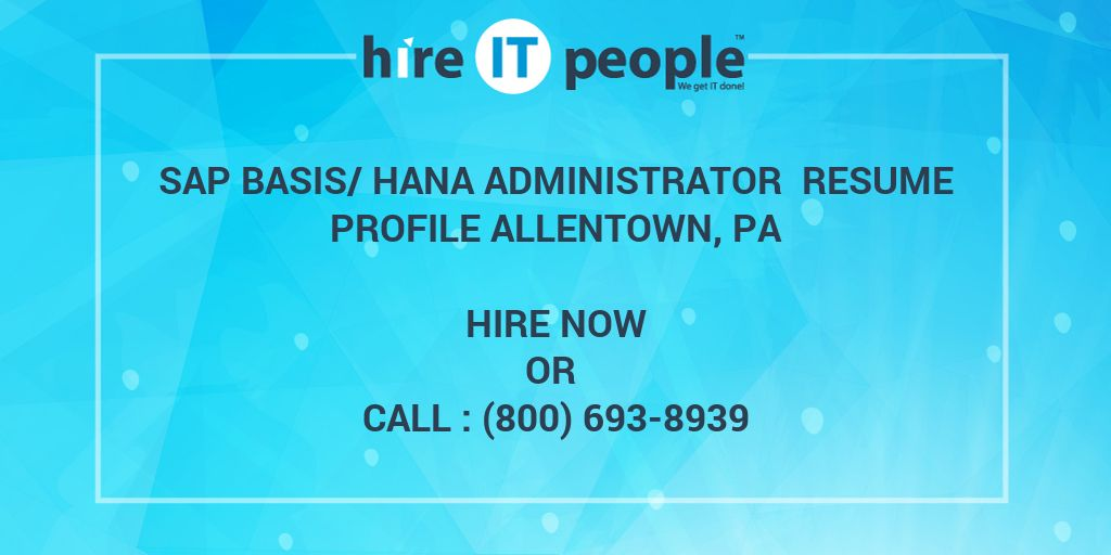 sap basishana administrator resume profile allentown pa hire it people we get it done