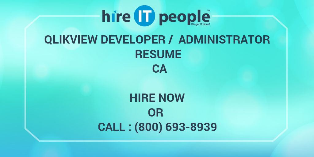 qlikview developer administrator resume ca hire it people we