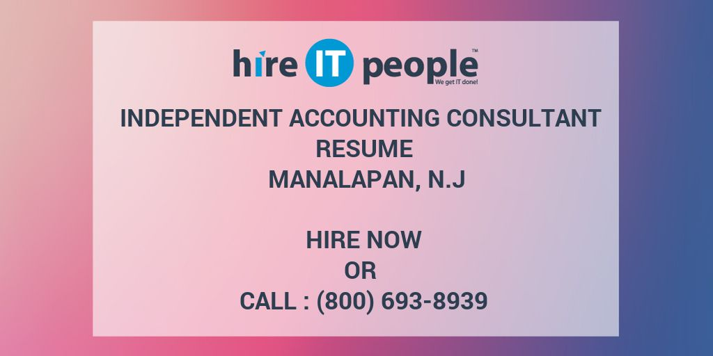 Independent Accounting Consultant Resume Manalapan, N.J - Hire IT ...