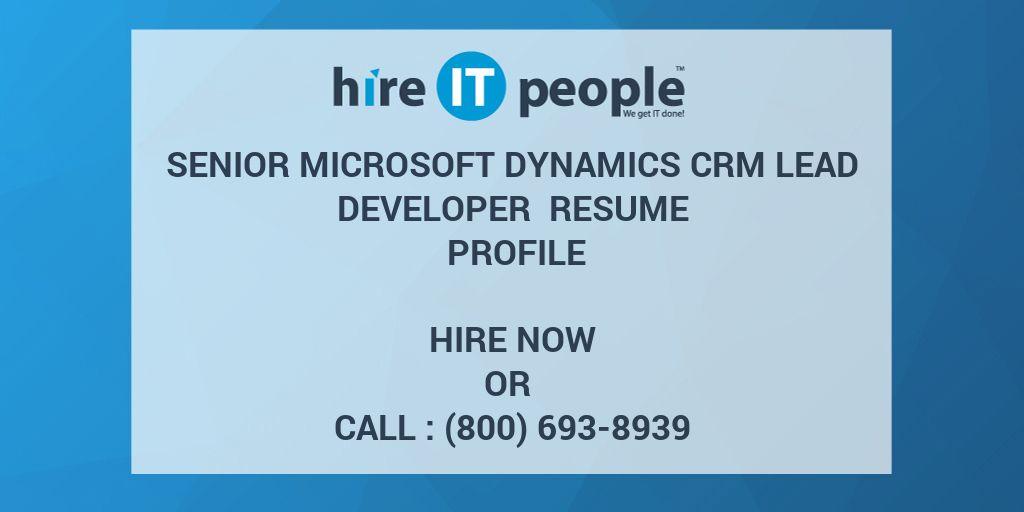 senior microsoft dynamics crm lead developer resume profile hire