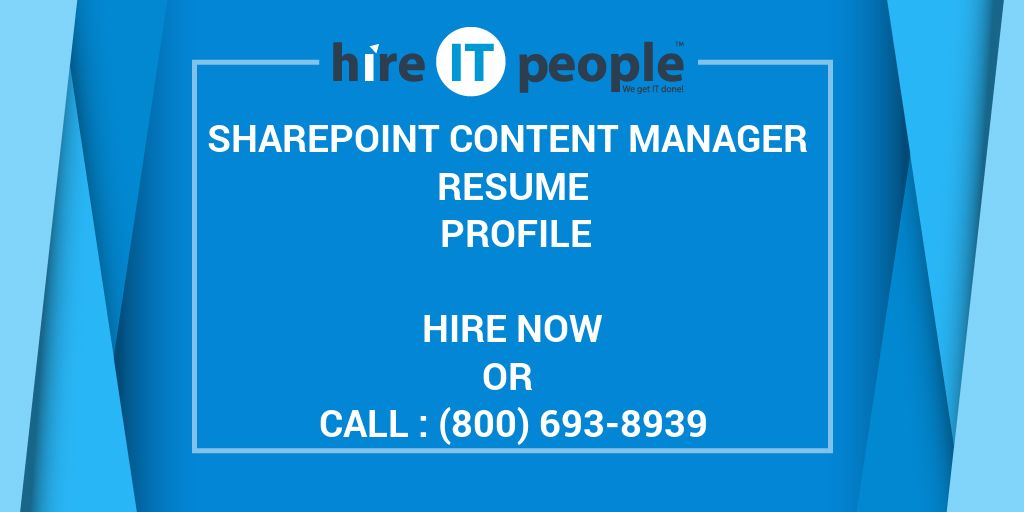 SharePoint Content Manager Resume Profile - Hire IT People - We get ...
