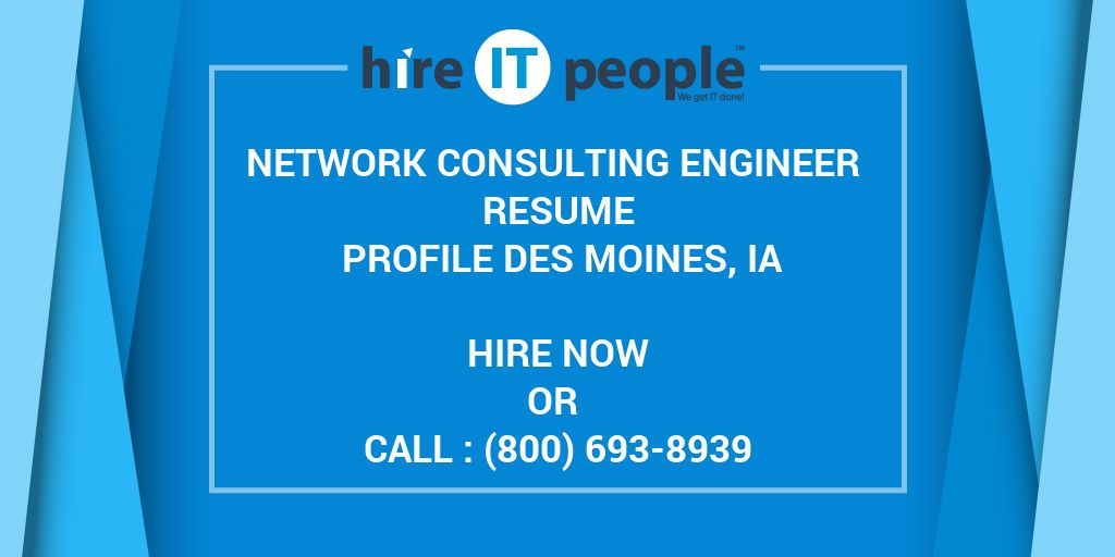 Network Consulting Engineer Resume Profile Des Moines, Ia - Hire