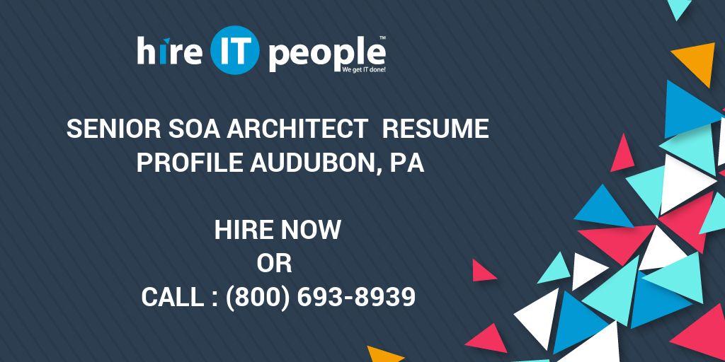 Senior SOA Architect Resume Profile Audubon, PA - Hire IT People ...