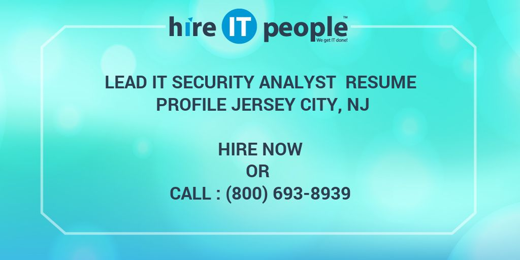 Lead IT Security Analyst Resume Profile Jersey City, NJ - Hire IT ...