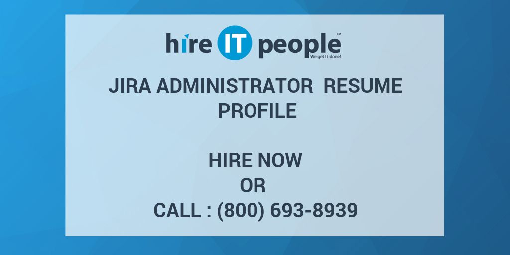 jira administrator resume profile hire it people we get it done