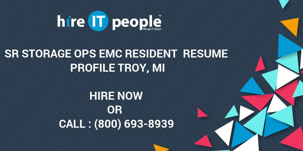 Sr Storage Ops EMC Resident Resume Profile Troy, MI - Hire
