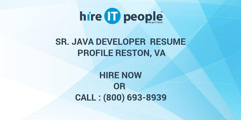 Sr. Java Developer Resume Profile Reston, VA - Hire IT People - We ...