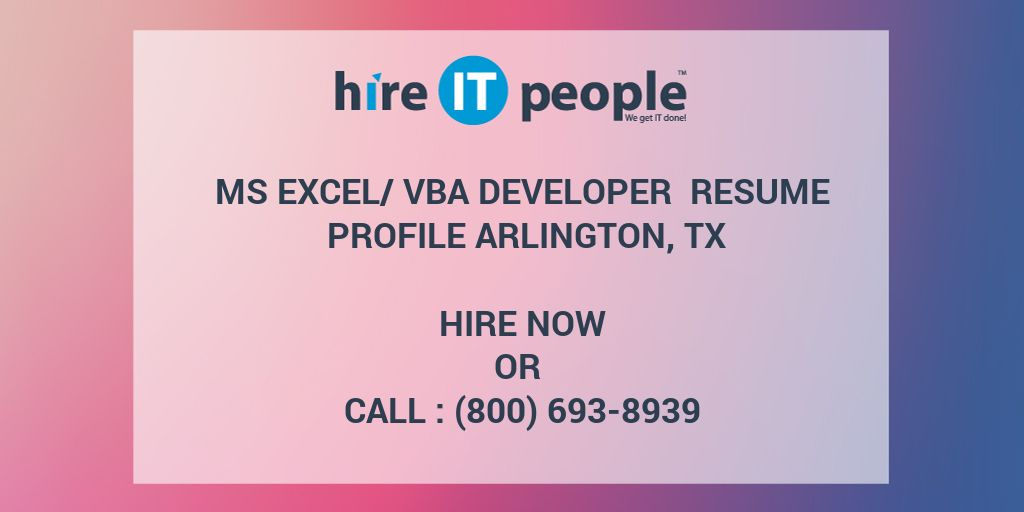 MS Excel/VBA Developer Resume Profile Arlington, TX - Hire IT People