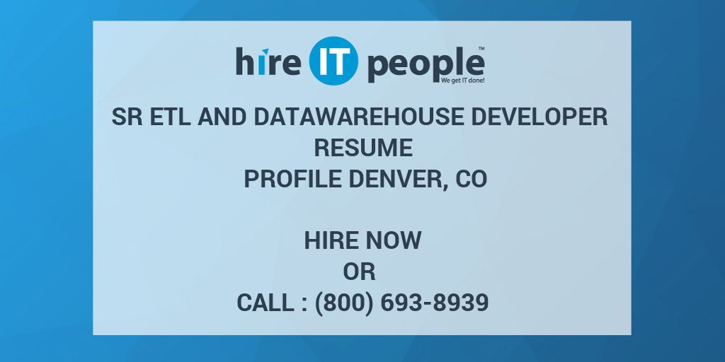 Sr ETL and Datawarehouse developer Resume Profile Denver, CO - Hire ...