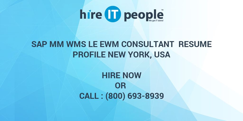 SAP MM WMS LE EWM Consultant Resume Profile New York, USA