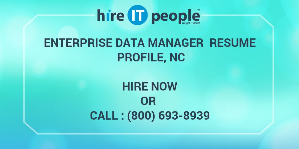 Enterprise Data Manager Resume Profile, NC - Hire IT People - We get ...