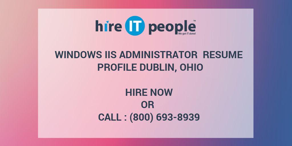 windows iis administrator resume profile dublin ohio hire it
