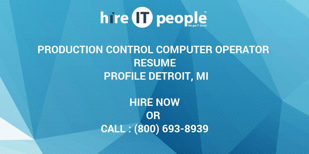 Production Control Computer Operator Resume profile Detroit, MI
