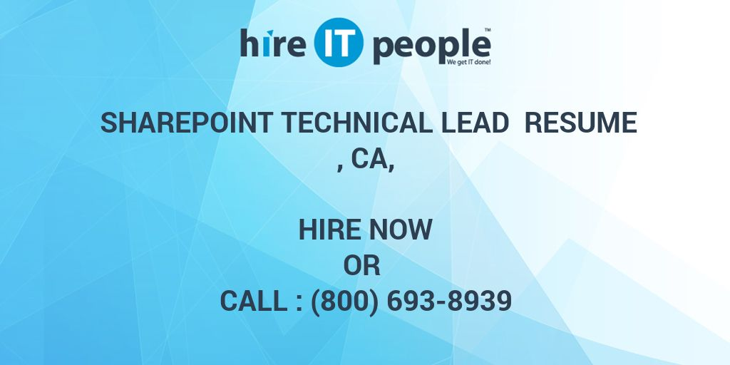 sharepoint technical lead resume ca hire it people we get it done