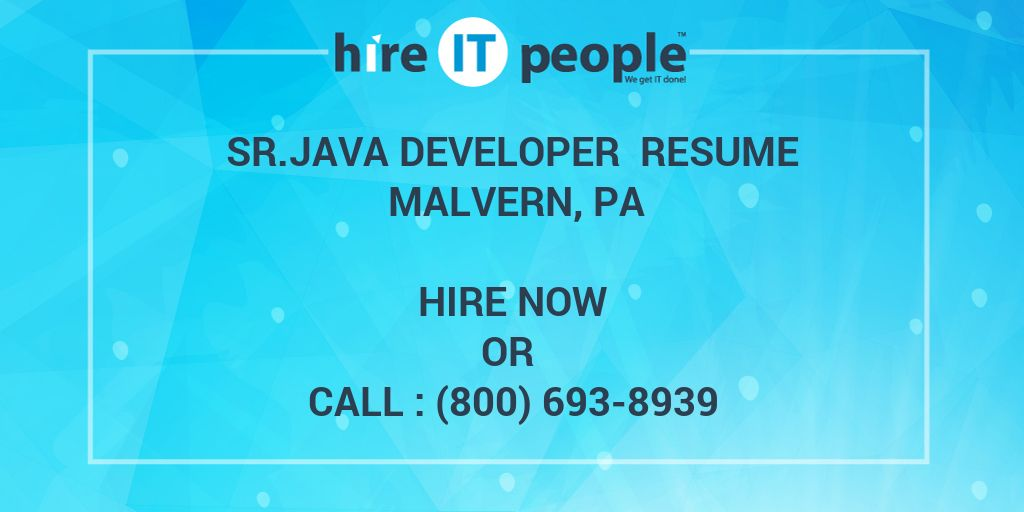 Sr.Java Developer Resume Malvern, PA - Hire IT People - We get IT done