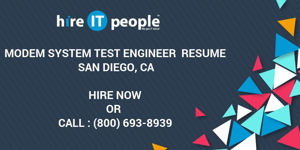 Modem system test engineer Resume San Diego, CA - Hire IT
