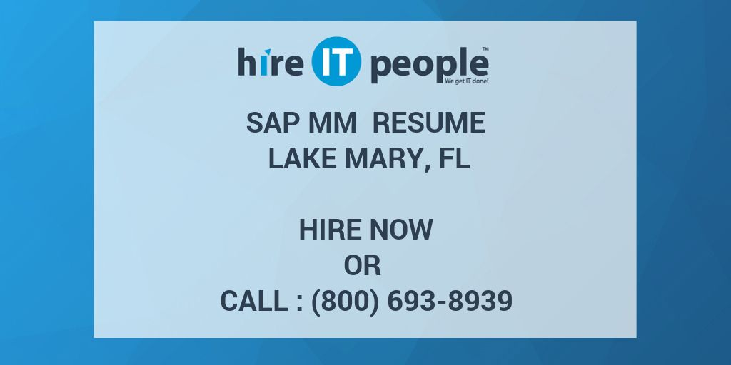 SAP MM Resume Lake Mary, FL - Hire IT People - We get IT done