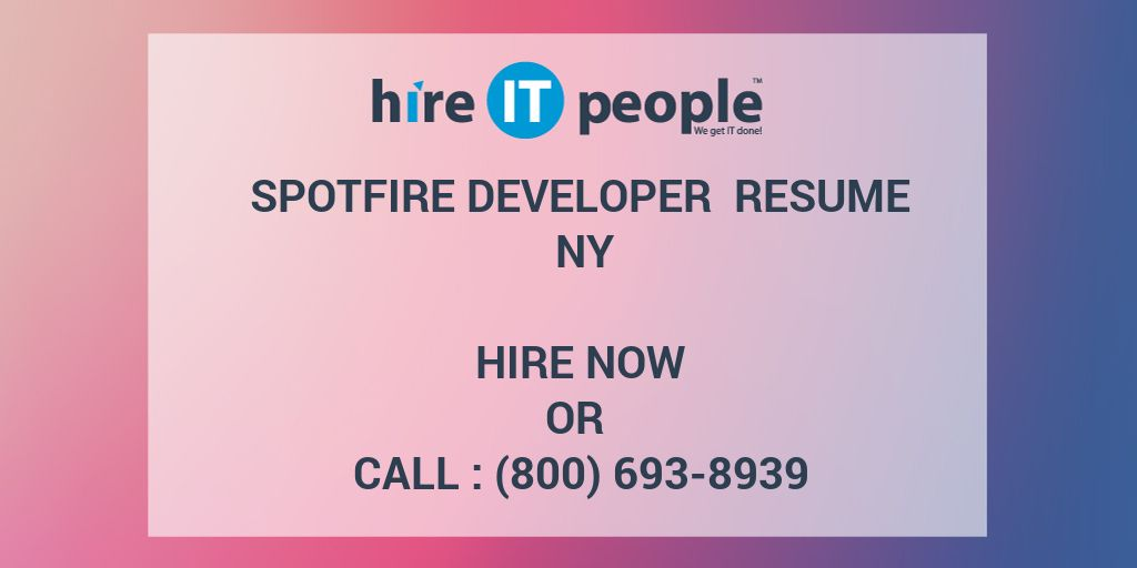 spotfire developer resume ny hire it people we get it done