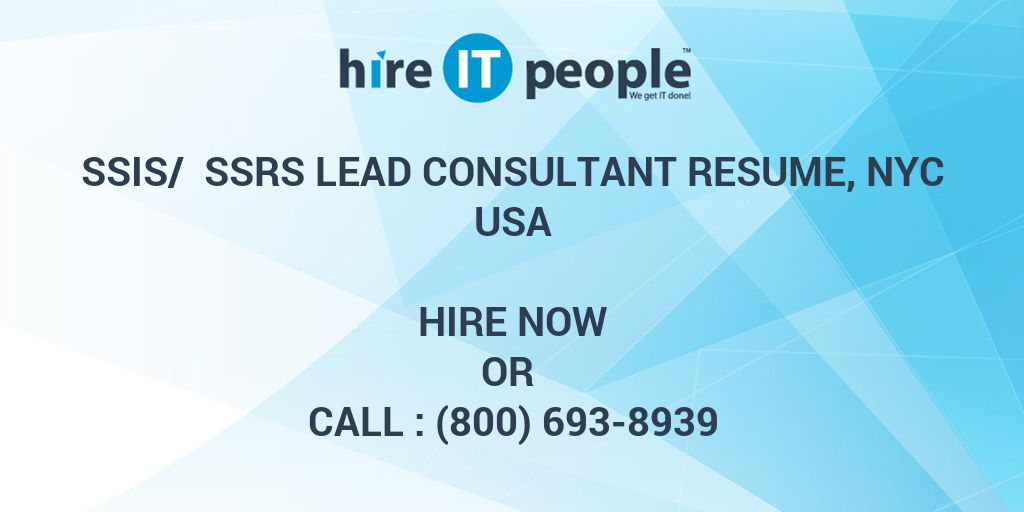 ssis ssrs lead consultant resume nyc hire it people we get